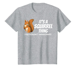 Funny shirts V-neck Tank top Hoodie sweatshirt usa uk au ca gifts for It's A Squirrel Thing T Shirt Art Kids Gift Apparel Costume 3380057