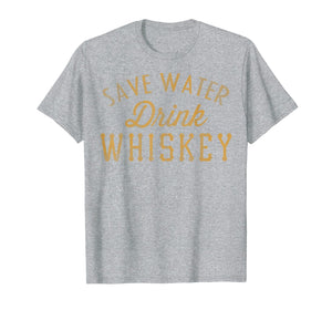 Save Water Drink Whiskey Vintage Graphic T-Shirt