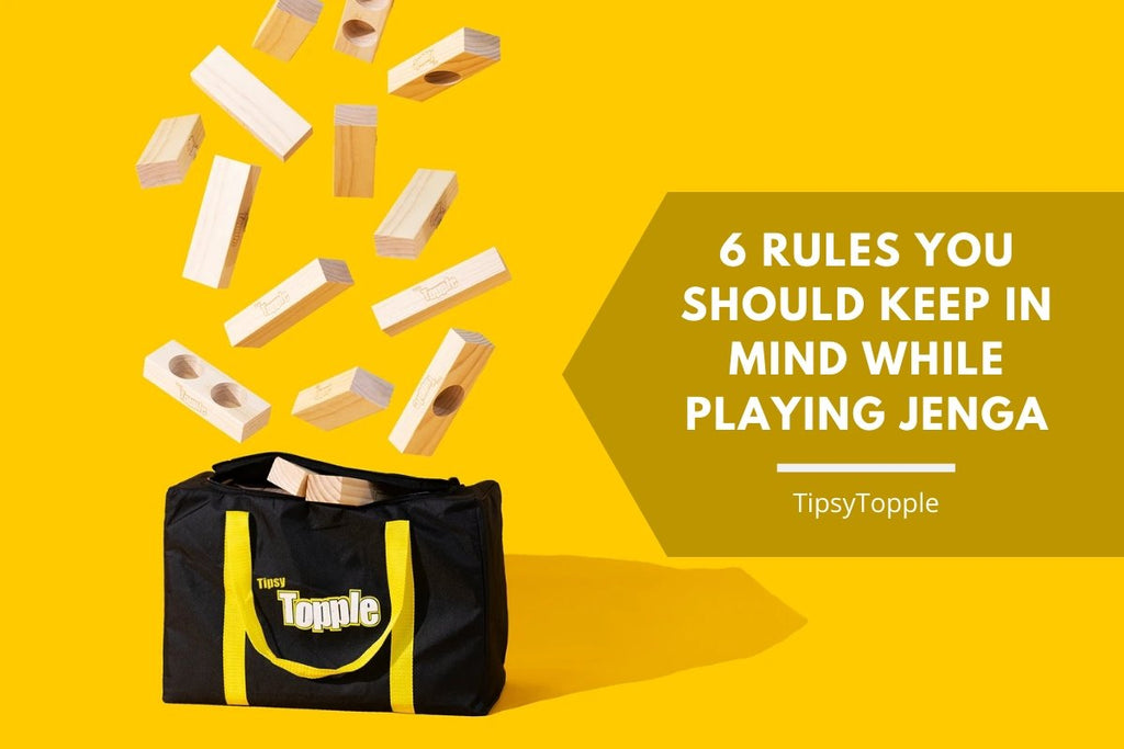 6 Rules You Should Keep In Mind While Playing Jenga! | Tipsy Topple
