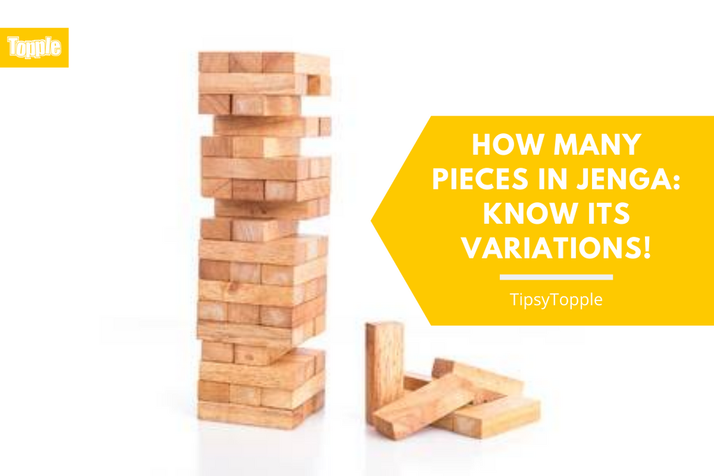 How Many Pieces in Jenga: Know Its Variations!