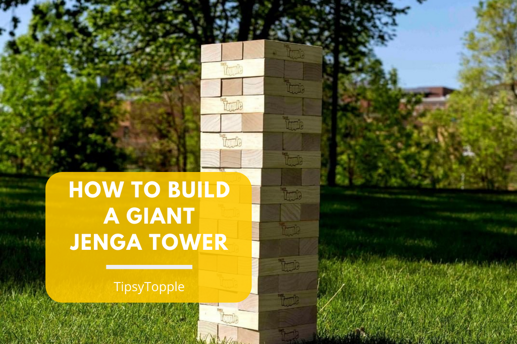 How To Build A Giant Jenga Tower