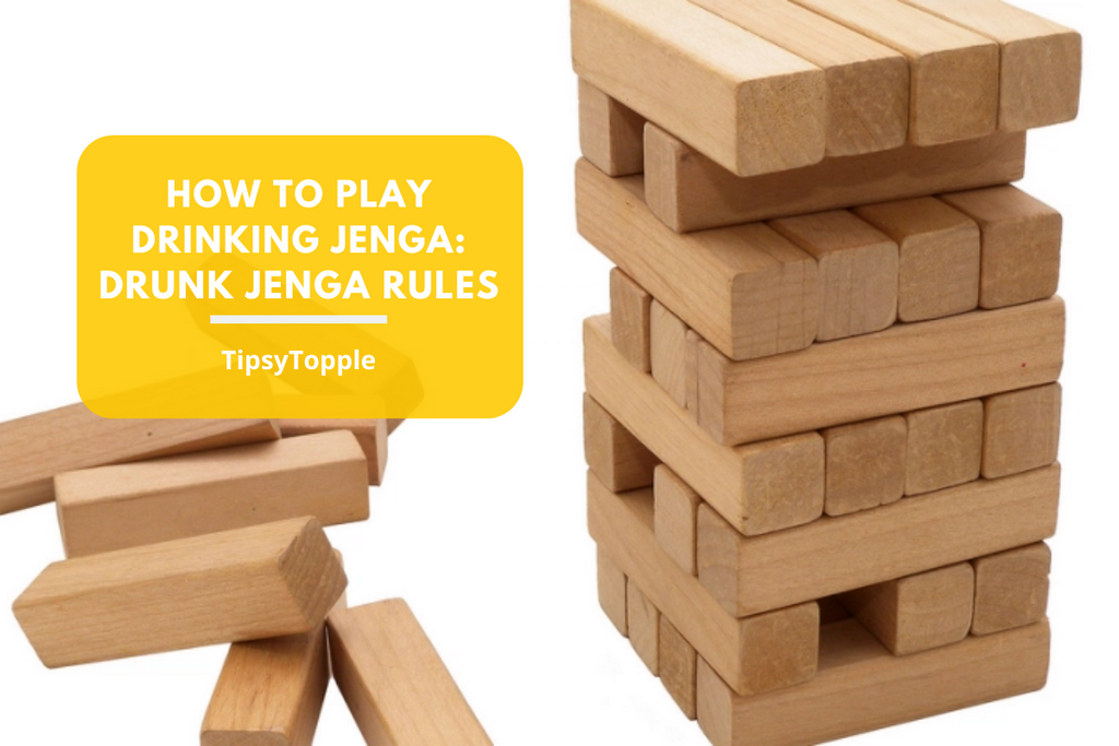 How To Play Drinking Jenga: Drunk Jenga Rules