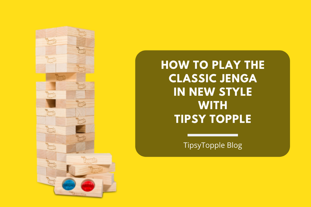 How To Play The Classic Jenga In New Style With Tipsy Topple