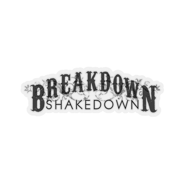 Breakdown Shakedown - Kiss-Cut Stickers