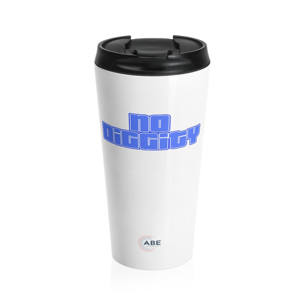 No Diggity - Stainless Steel Travel Mug
