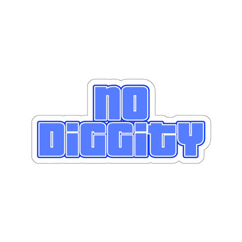 No Diggity - Kiss-Cut Stickers