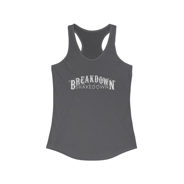 Breakdown Shakedown - Women's Ideal Racerback Tank