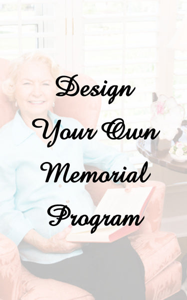 Design Your Own Memorial Program