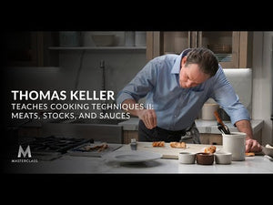 Thomas Keller Teaches Cooking Techniques II - Meats, Stocks, and Sauces - Masterclass