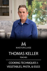 Thoas Keller Teaches Cooking Techniques I - Vegetables, Pasta, and Eggs