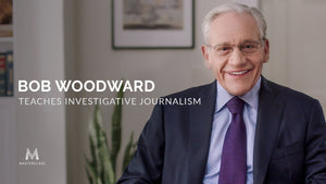 Bob Woodward Teaches Investigative Journalism - Masterclass