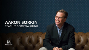 Aaron Sorkin Teaches Screenwriting - Masterclass