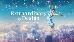 Vishen Lakhiani - Extraordinary by design - Mindvalley