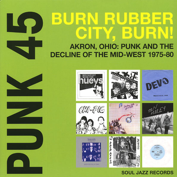 Various - Punk 45: Burn Rubber City Burn! Akron, Ohio : Punk And The Decline Of The Mid West 1975 - 80