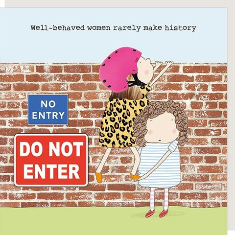 RMT Well Behaved Women Rarely Make History Card