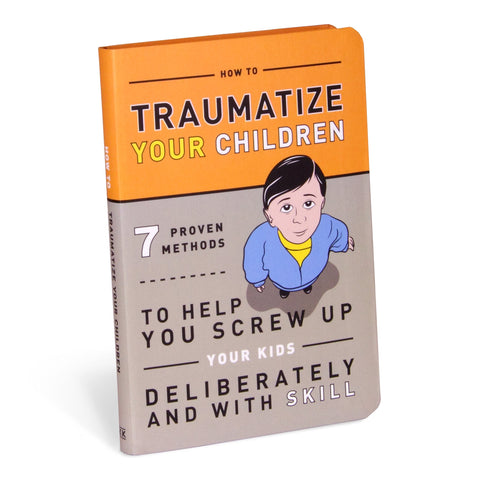 CBK How To Traumatize Your Children Book