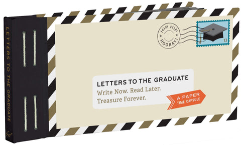 CBK Letters To The Graduate: Write Now. Read Later. Treasure Forever