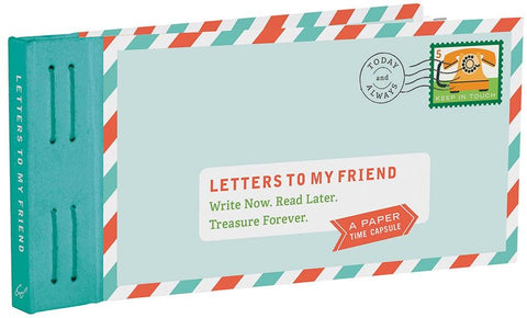 CBK Letters To My Friend: Write Now. Read Later. Treasure Forever