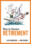 SBK How To Survive Retirement Book