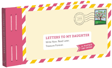 CBK Letters To My Daughter: Write Now. Read Later. Treasure Forever