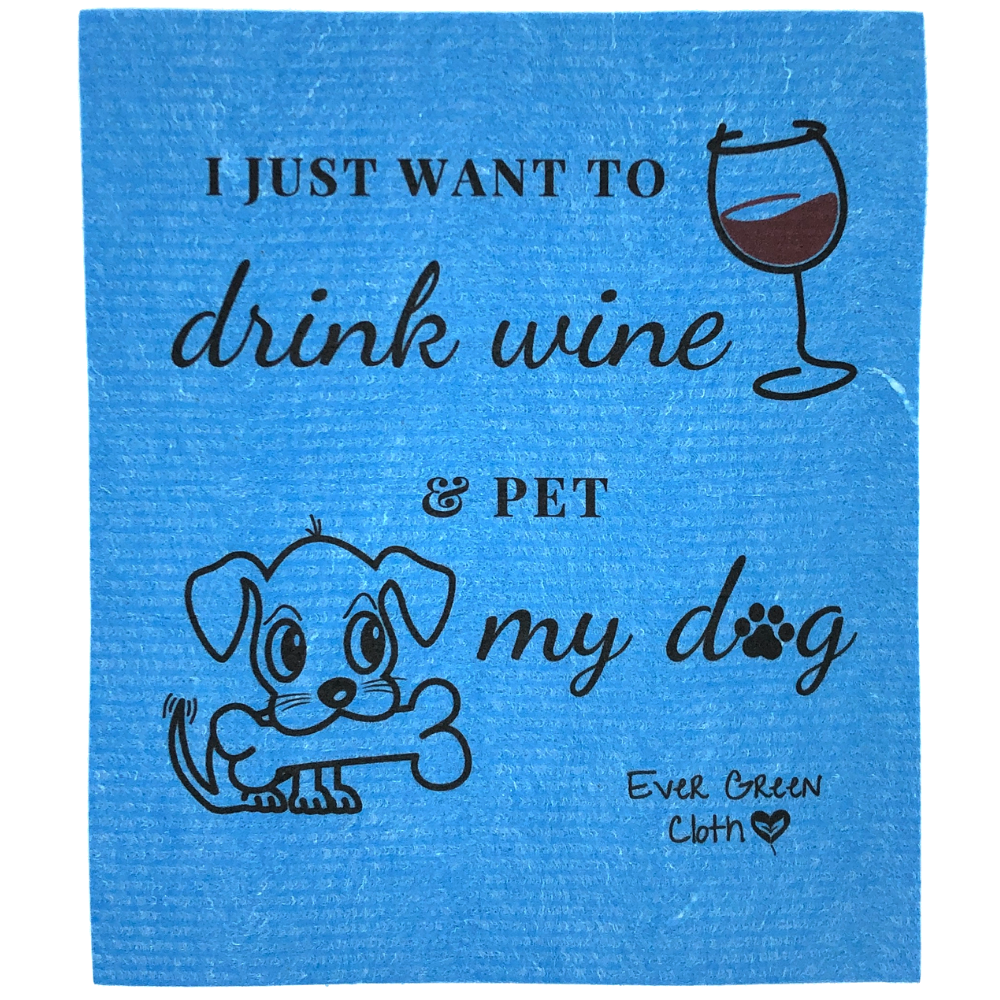 Large Swedish Dishcloth - Drink Wine and Pet My Dog Ever Green Sponge Cloth