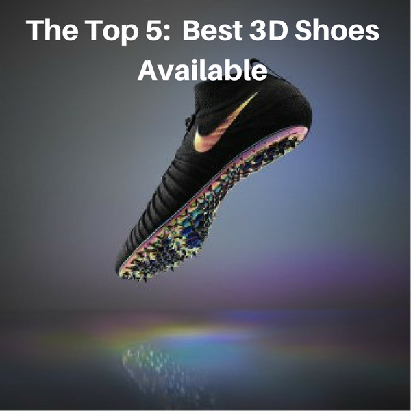 The Top 5: Ranking The Best 3DShoes Available