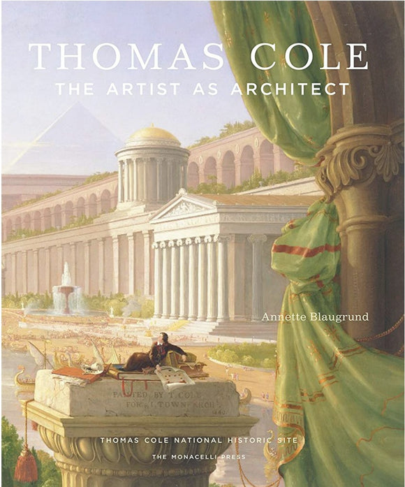 Thomas Cole: The Artist as Architect