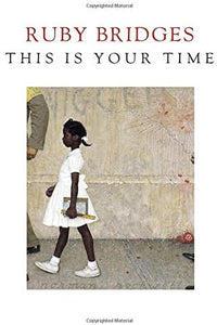 Ruby Bridges This Is Your Time