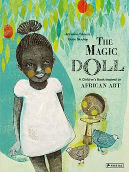 The Magic Doll : A Children's Book Inspired by African Art