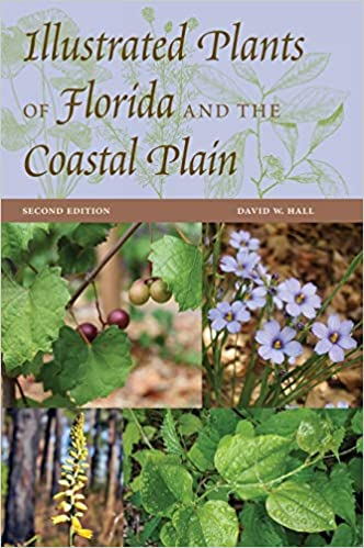 Illustrated Plants of Florida and the Coastal Plain 2nd Edition