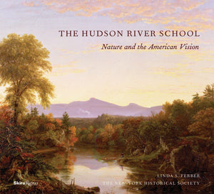 The Hudson River School: Nature and the American Vision