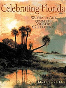 Celebrating Florida: Works of Art from the Vickers Collection