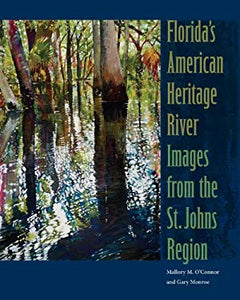 Florida's American Heritage River: Images from the St. Johns Region