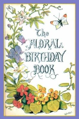 Floral Birthday Book : Flowers and Their Emblems