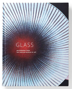 Glass: Masterworks in Glass from the Chrysler Museum of Art
