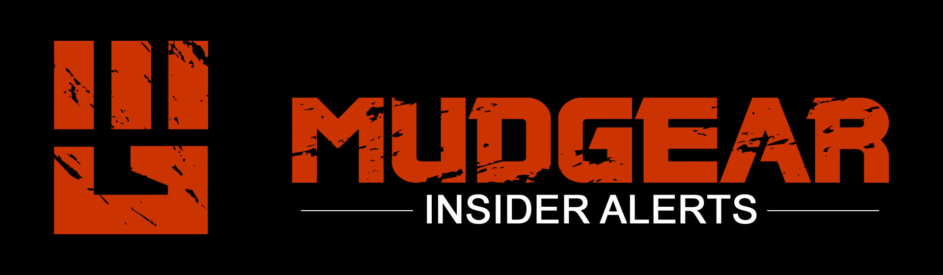 Receive MudGear Insider Alerts in Your Inbox