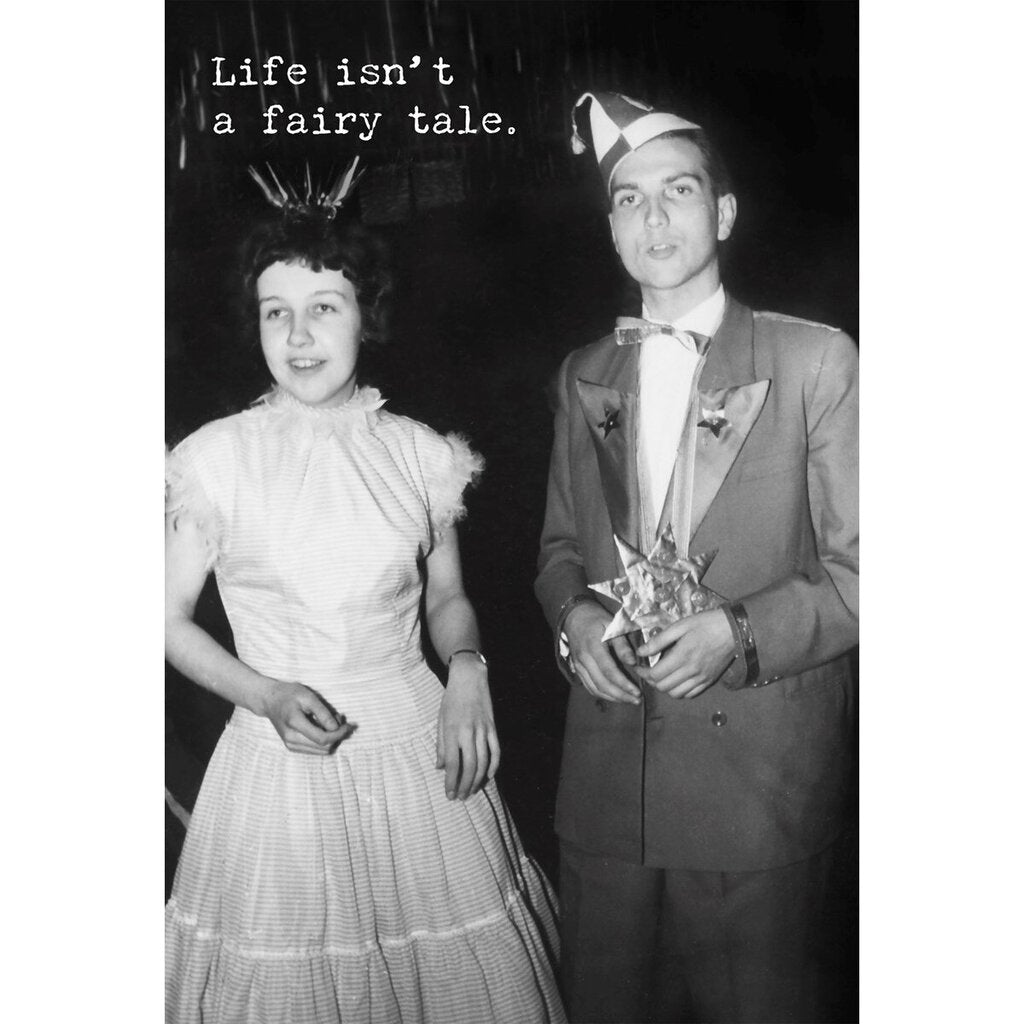 NEW Greeting Card - Life Isn't A Fairytale - 70472