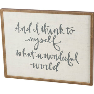 NEW Inset Box Sign - Think To Myself What A Wonderful - 37615