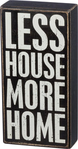 NEW Box Sign - Less House - 37583