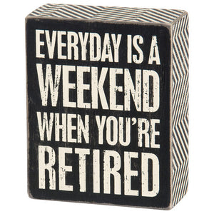 NEW Box Sign - Everyday Is Weekend - 25211