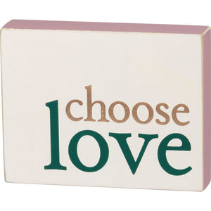 NEW Block Sign - Choose Love - 101604