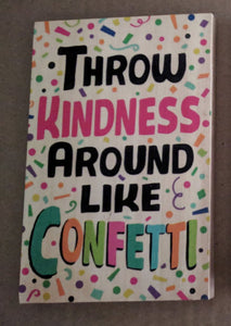 NEW 6x4 Sunshine Thoughts Plaque with Dowel - Kindness Confetti
