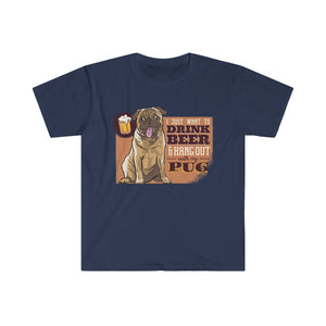 Beer Pug T-Shirt - Drinking Beer and Hang Out With Pug Dog