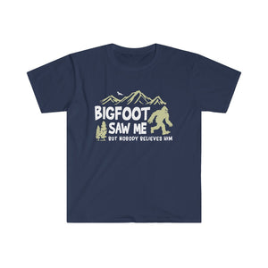 Bigfoot Saw Me T-Shirt - Nobody Believes Him Sasquatch