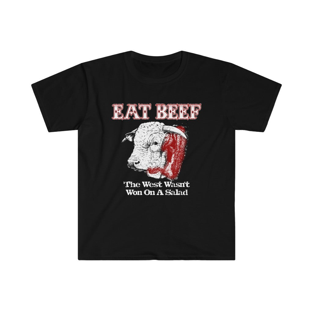 Eat Beef T-Shirt - The West Wasn't Won On Salad