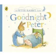 Goodnight Peter - A Peter Rabbit Tale