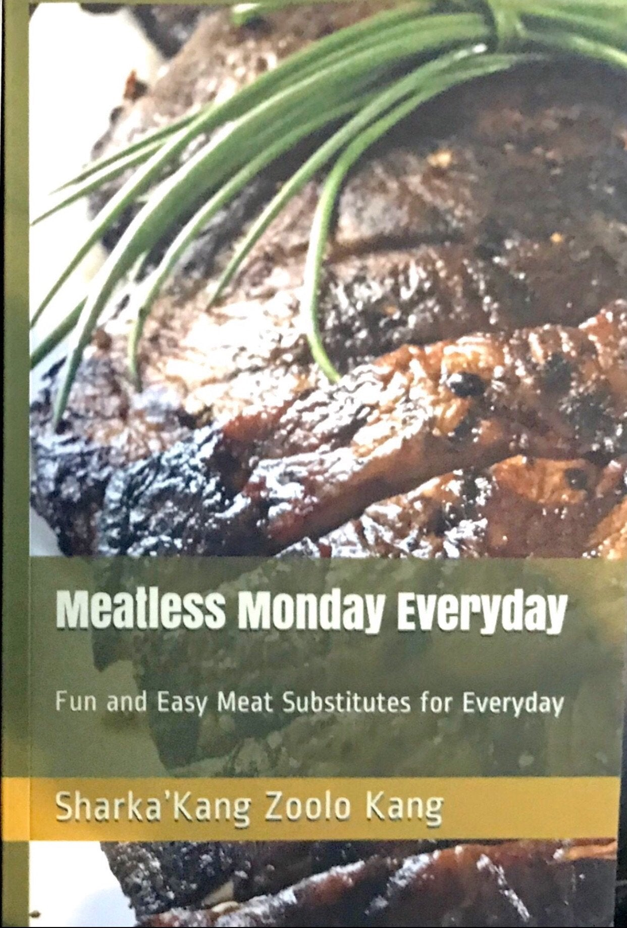 Meatless Monday Everyday by Dr.Kang