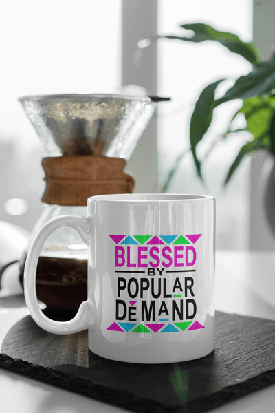 Blessed By Popular Demand Mug
