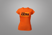 Always Be Extra T-Shirt - Hot Lab Tees
