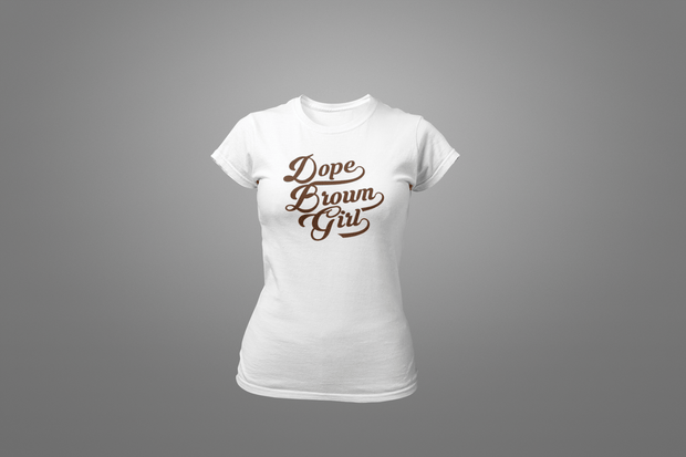 Dope Brown Girl T-Shirt - Hot Lab Tees